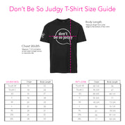 Don't Be So Judgy T-Shirt