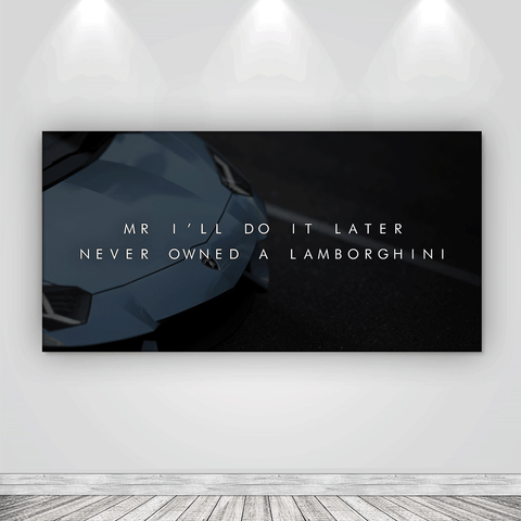 Lamborghini Mr. I'll Do It Later - Iceberg Of Success
