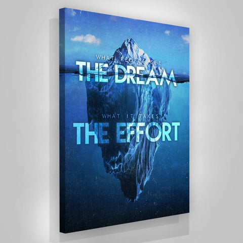 The Dream The Effort - Iceberg Of Success