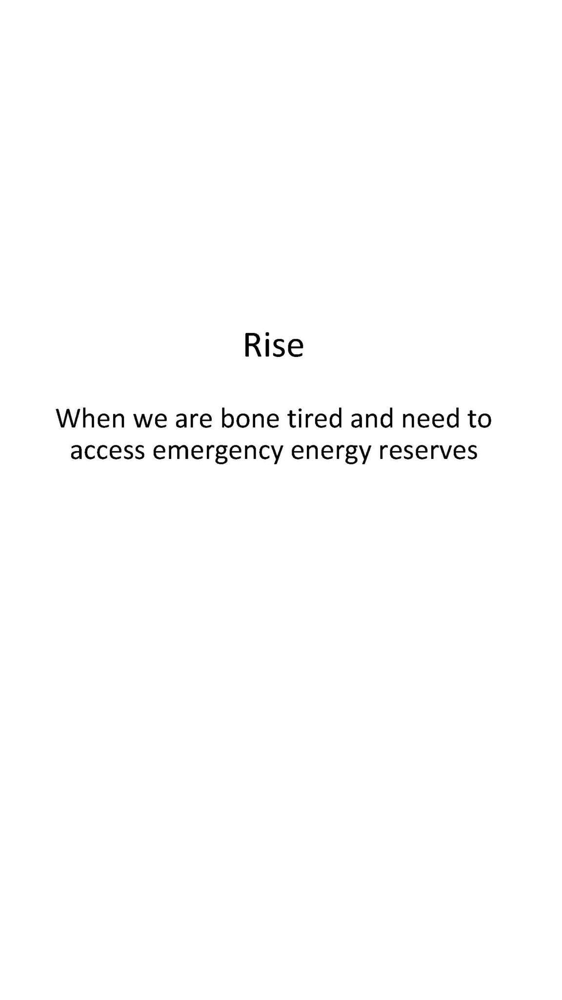 Rise - revive your tired energy