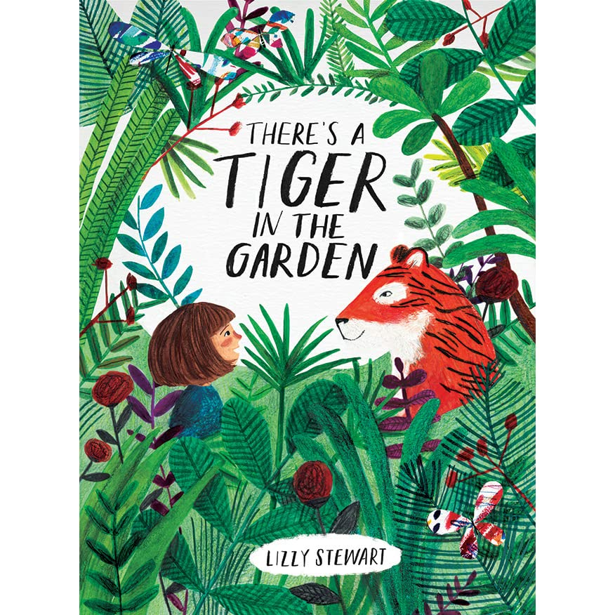 There's A Tiger In The Garden - Hardback
