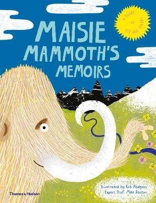Maisie Mammoth's Memoirs : A Guide to Ice Age Celebs (6-8t)