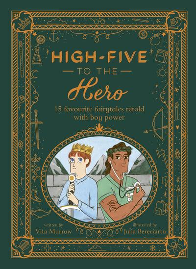 High Five to the Hero: 15 Favourite Fairytales Retold with Boy Power (Hardback)