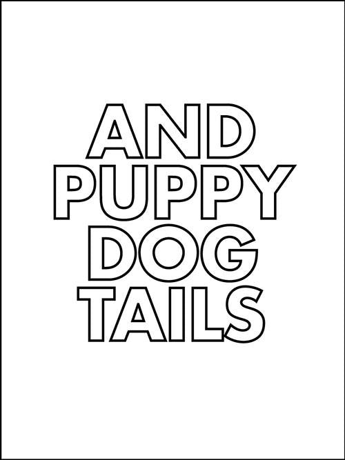 And Puppy Dog Tails - Large
