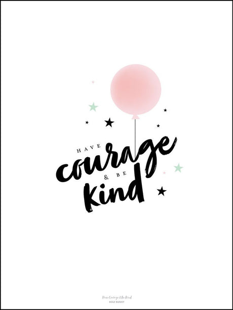 Have Courage & Be Kind - Large