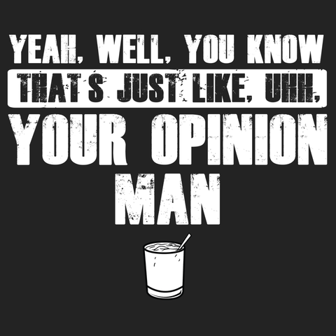 Your Opinion Man