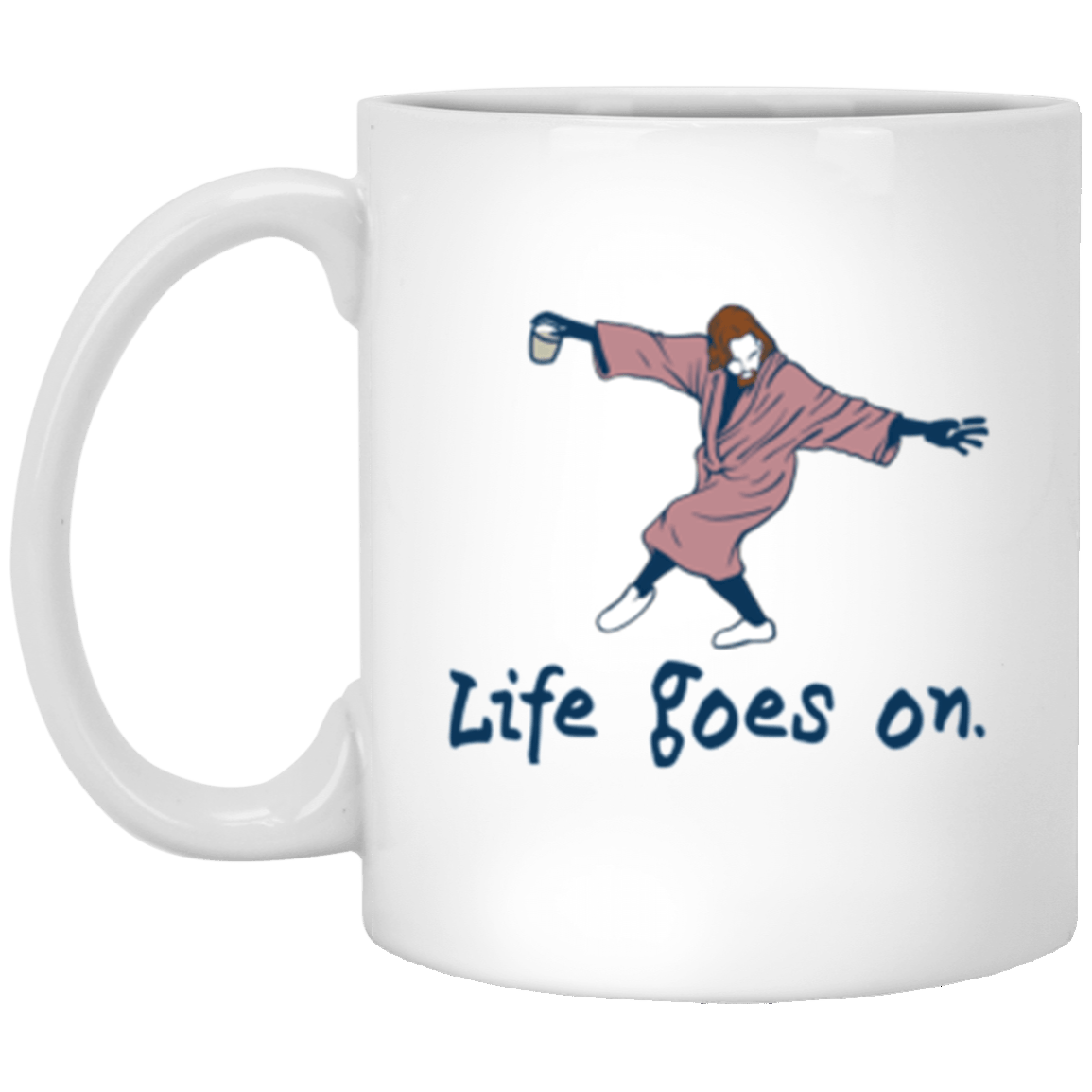 Life Goes On White Mug 11oz (2-sided)