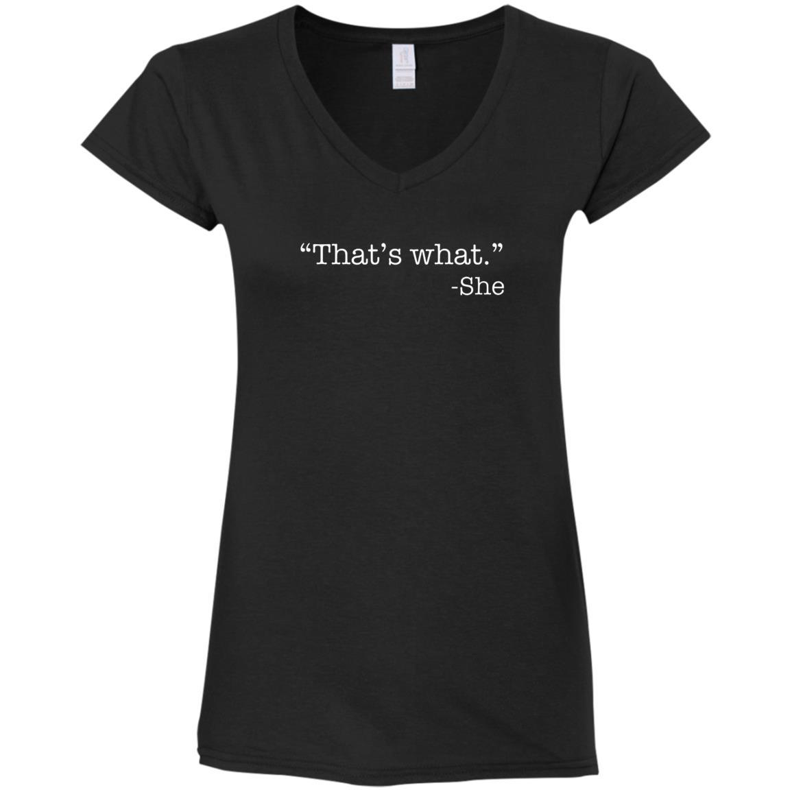 Thats What She Said  Ladies V-Neck