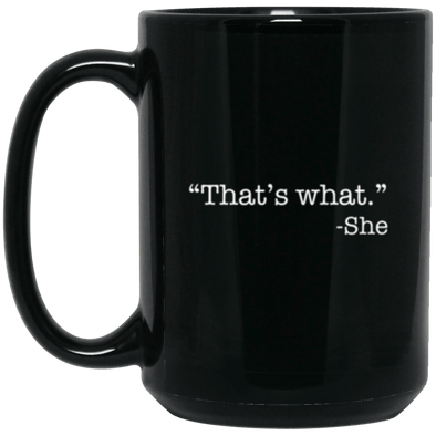 Thats What She Said  Black Mug 15oz (2-sided)