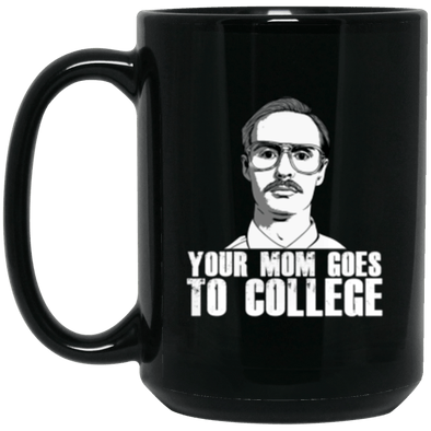 Your Mom Goes to College Black Mug 15oz (2-sided)