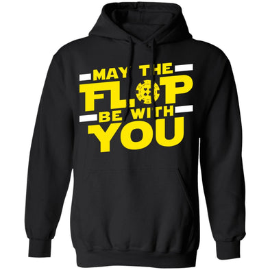 Flop Be With You Hoodie