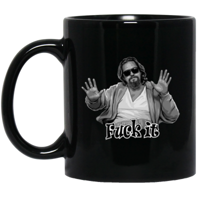 Fuck It Black Mug 11oz (2-sided)