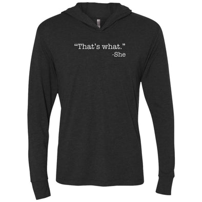 Thats What She Said  Premium Light Hoodie