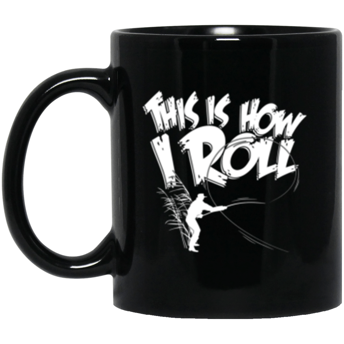 How I Roll Black Mug 11oz (2-sided)