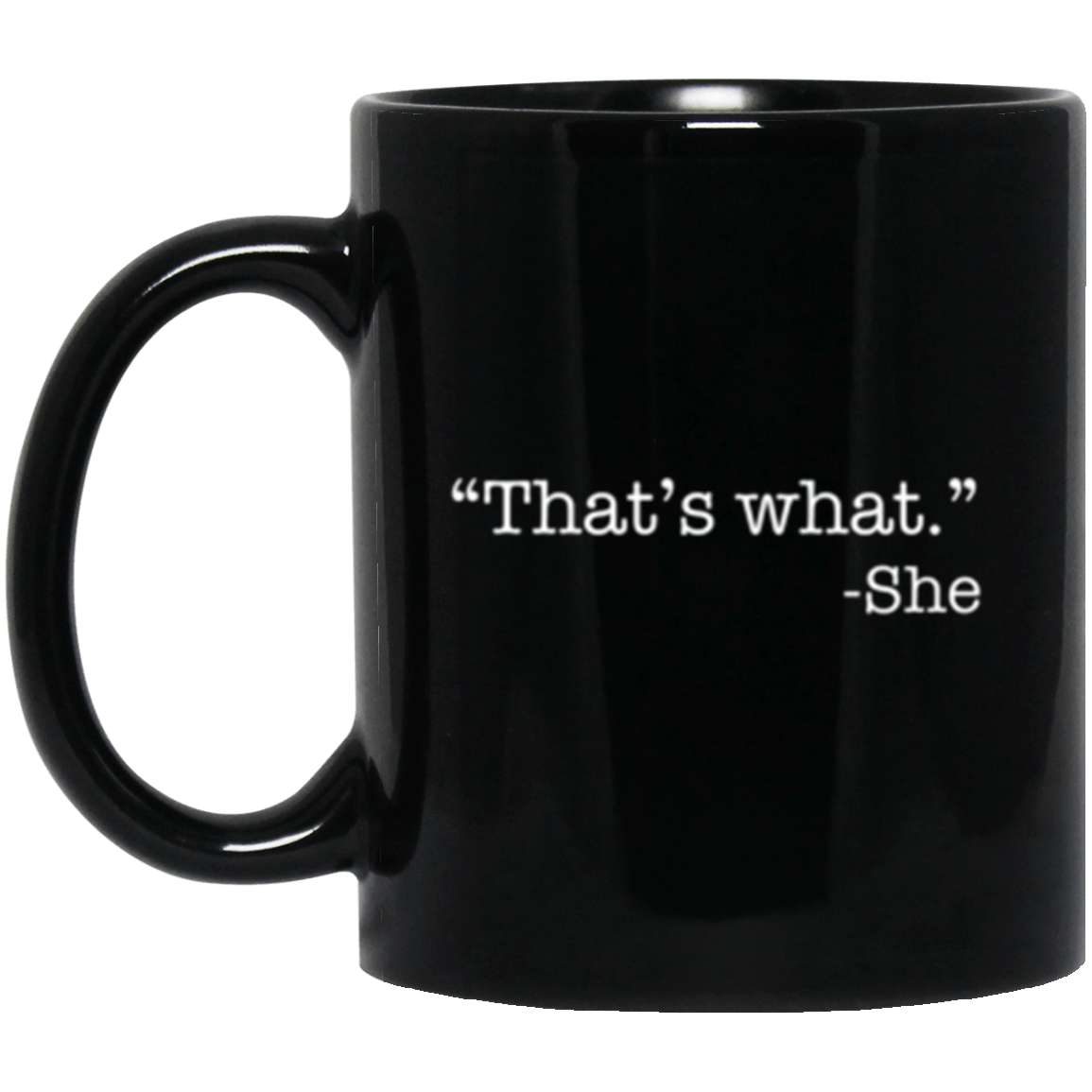 Thats What She Said  Black Mug 11oz (2-sided)