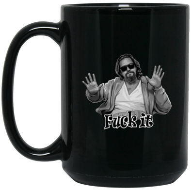 Fuck It Black Mug 15oz (2-sided)