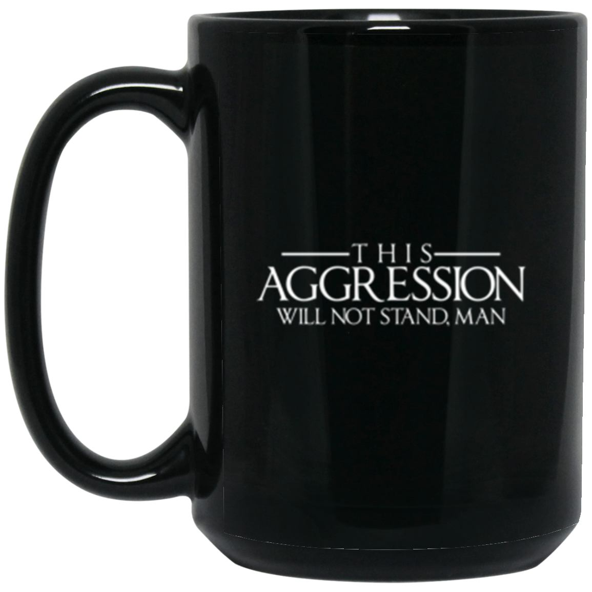 Drinkware - Aggression Text Mug 15oz (2-sided)