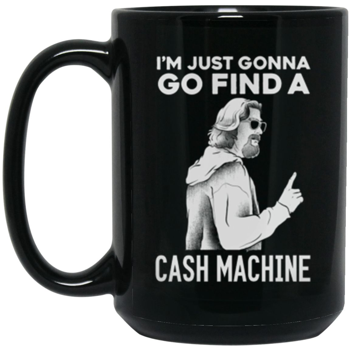Drinkware - Cash Machine Mug 15oz (2-sided)