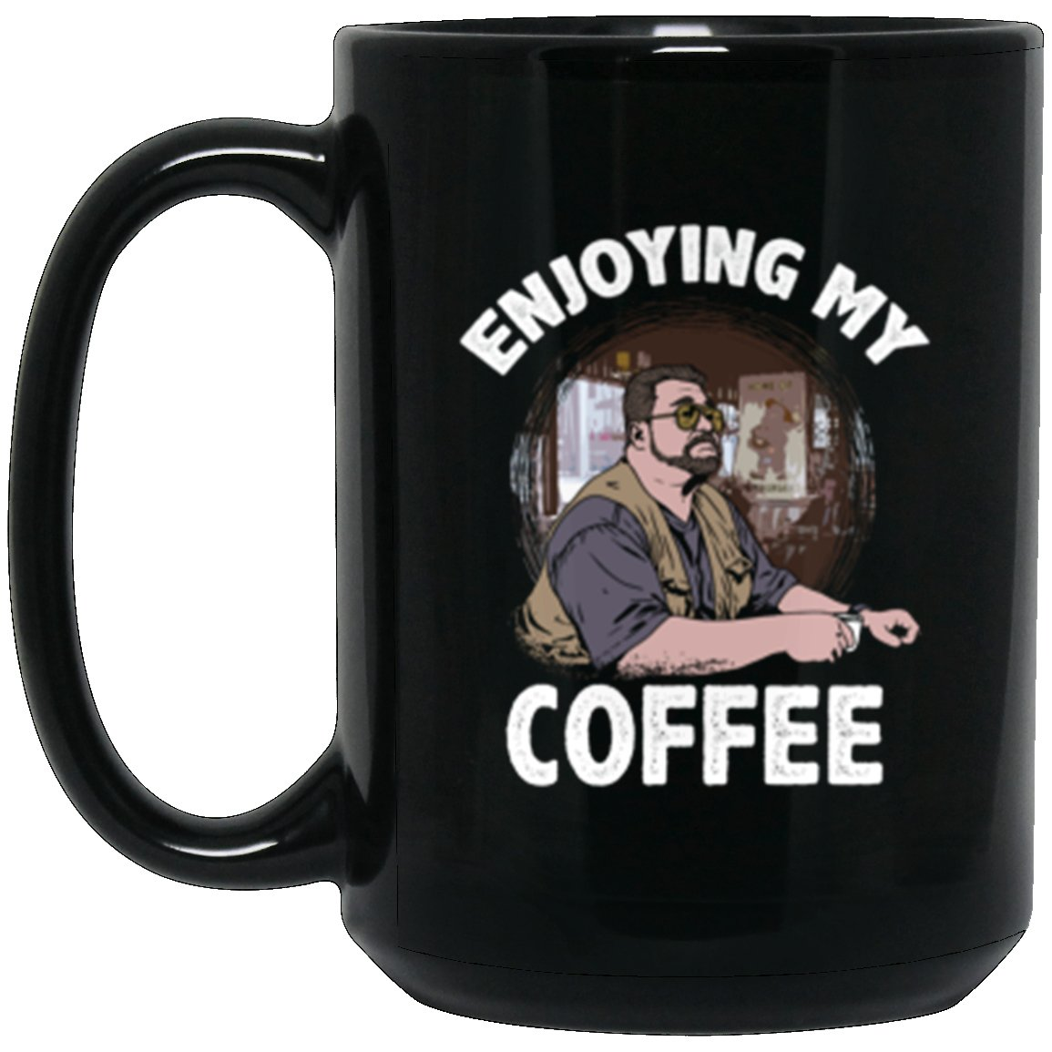 Drinkware - Enjoying My Coffee Mug 15oz (2-sided)