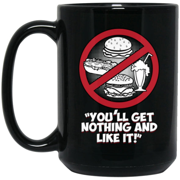Drinkware - Get Nothing Mug 15oz (2-sided)