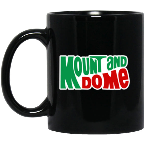 Drinkware - Mount And Do Me Mug 11oz (2-sided)