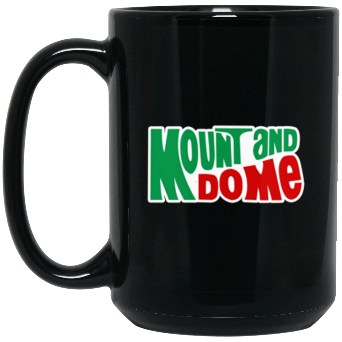 Drinkware - Mount And Do Me Mug 15oz (2-sided)