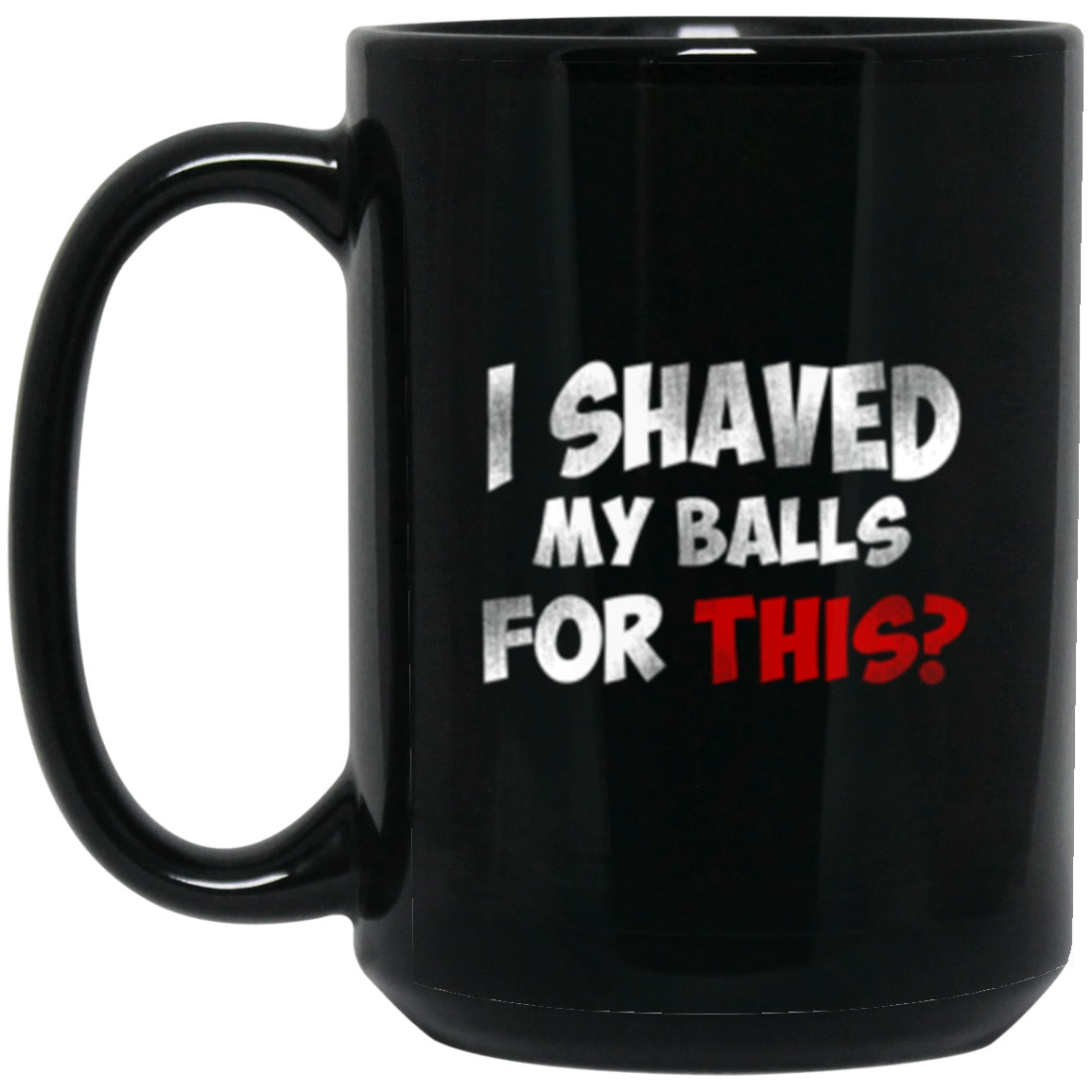 Drinkware - Shaved Balls Mug 15oz (2-sided)