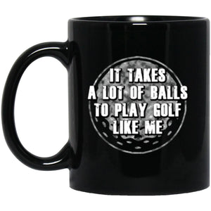 Drinkware - Takes Golf Balls Mug 11oz (2-sided)