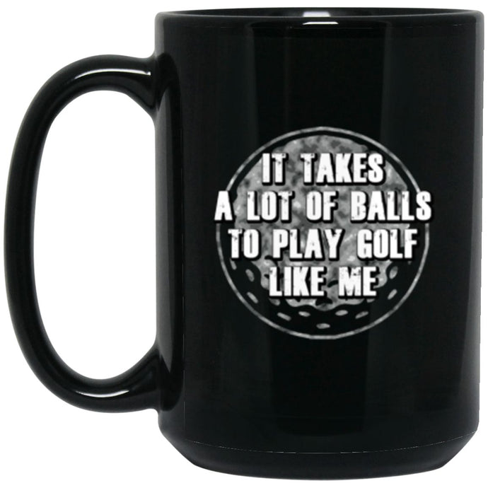 Drinkware - Takes Golf Balls Mug 15oz (2-sided)