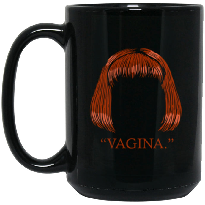 Drinkware - Vagina Mug 15oz (2-sided)