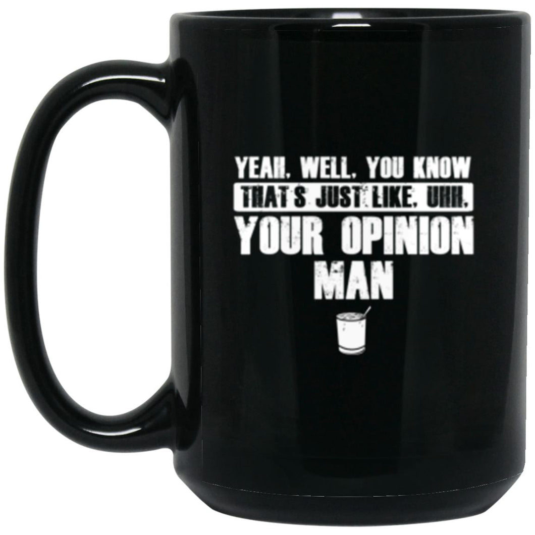 Drinkware - Your Opinion Mug 15oz (2-sided)