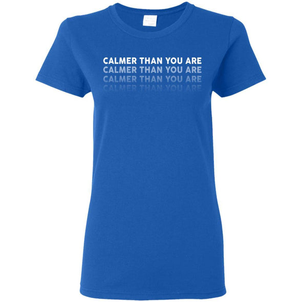 T-Shirts - Calmer Than You Are Ladies Tee