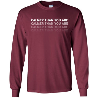 T-Shirts - Calmer Than You Are Long Sleeve