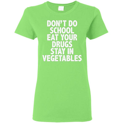 T-Shirts - Don't Do School Ladies Tee