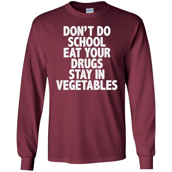 T-Shirts - Don't Do School Long Sleeve