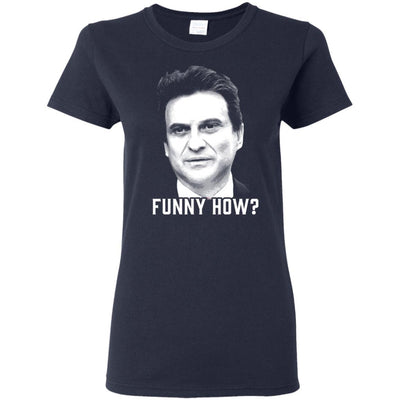 T-Shirts - Funny How Ladies Tee