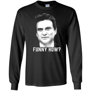 T-Shirts - Funny How Long Sleeve