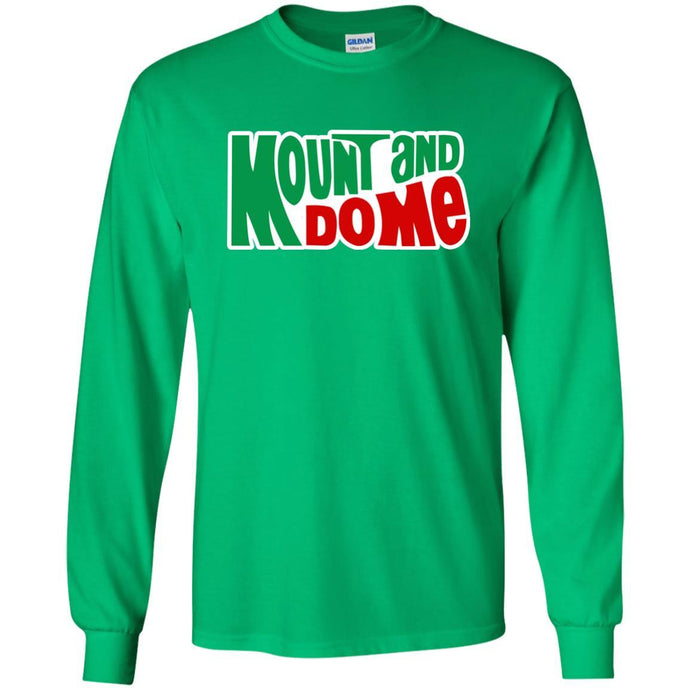 T-Shirts - Mount And Do Me Long Sleeve