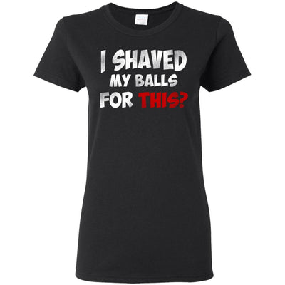 T-Shirts - Shaved Balls Ladies Tee