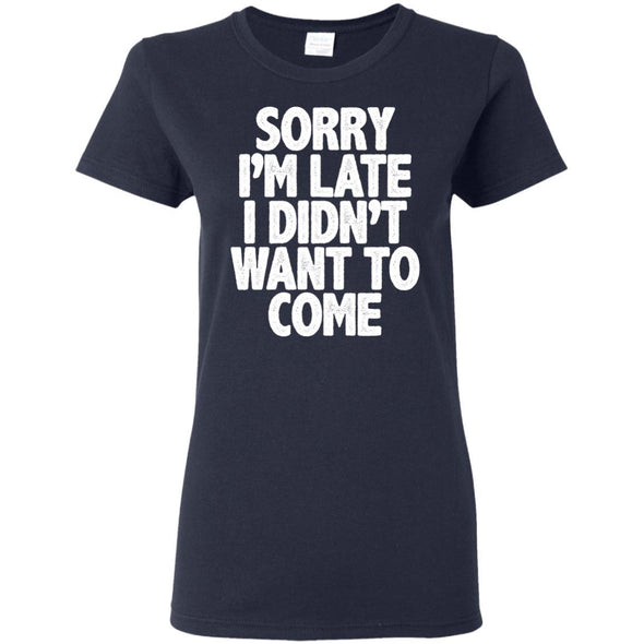T-Shirts - Sorry I'm Late Ladies Tee
