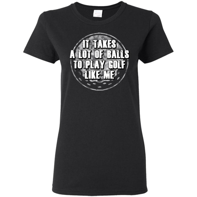 T-Shirts - Takes Golf Balls Ladies Tee