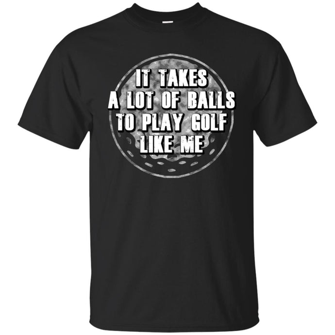 T-Shirts - Takes Golf Balls Unisex Tee
