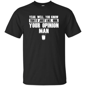 T-Shirts - Your Opinion Unisex Tee