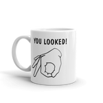 Circle Game Mug - You Looked!