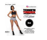 Tone and Twerk Friday at 7:30pm
