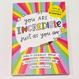 You're Incredible Just As You Are