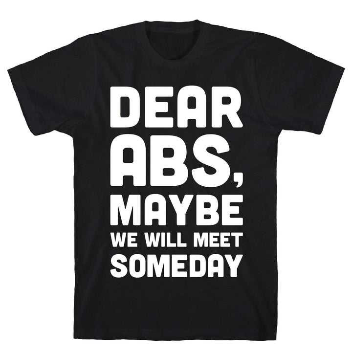 Dear Abs, Maybe We Will Meet Someday - Sam's Fitness Goods