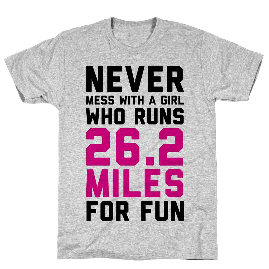 Never Mess With A Girl Who Runs 26.2 Miles For Fun - Sam's Fitness Goods