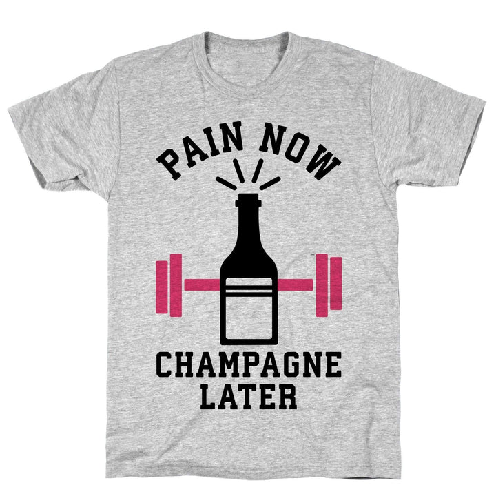 Pain Now Champagne Later - Sam's Fitness Goods