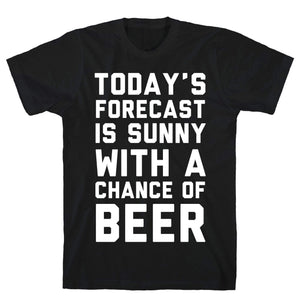 Today's Forecast Is Sunny With A Chance Of Beer - Sam's Fitness Goods